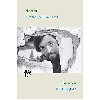 Doors: A Fiction for Jazz Horn