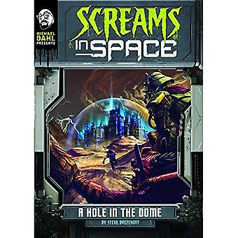 A Hole in the Dome (Michael Dahl Presents: Screams in Space 4D)