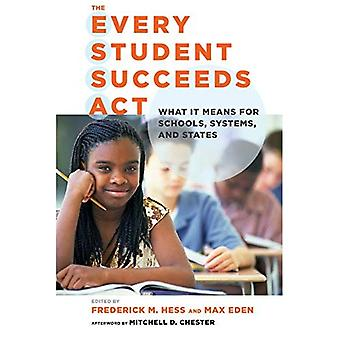 The Every Student Succeeds Act: What It Means for Schools, Systems, and States (Educational Innovations Series)