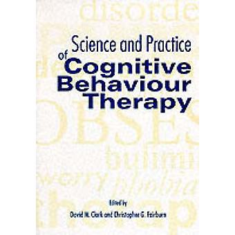 Science and Practice of Cognitive Behaviour Therapy by Clark