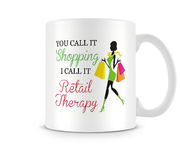 You Call It Shopping I Call It Retail Therapy Mug