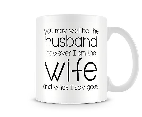 Decorative You May Well Be The Husband Printed Mug