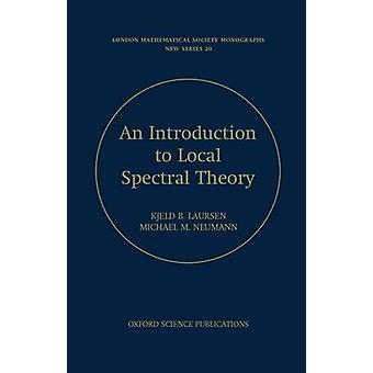 An Introduction to Local Spectral Theory by Laursen & Kjeld B.