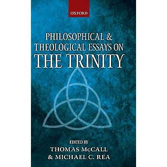 Philosophical and Theological Essays on the Trinity by McCall & Thomas