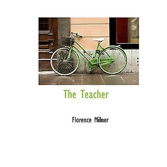 The Teacher by Milner & Florence