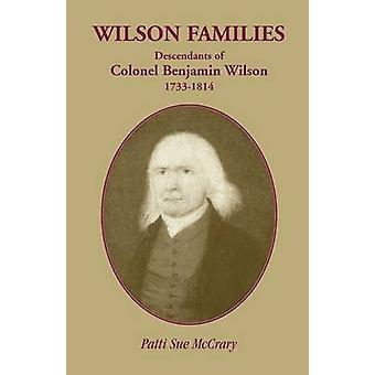 Descendants de familles Wilson du Colonel Benjamin Wilson 17331814 par McCrary & Patti Sue