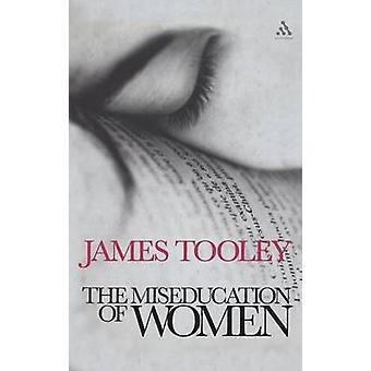 Die Fehlerziehung von Frauen durch Tooley & James