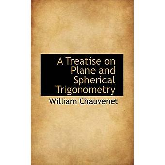 A Treatise on Plane and Spherical Trigonometry by Chauvenet & William