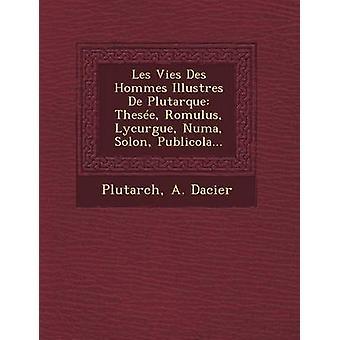 Les Vies Des Hommes Illustres De Plutarque These Romulus Lycurgue Numa Solon Publicola... by Plutarch