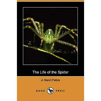 The Life of the Spider Dodo Press by Fabre & JeanHenri