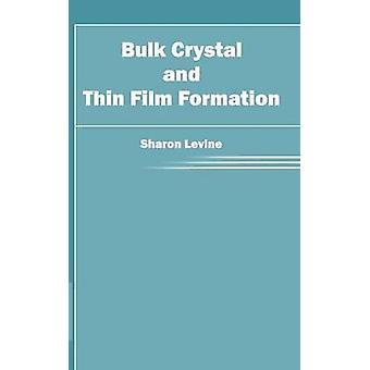 Formación de película fina y cristal a granel por Levine y Sharon