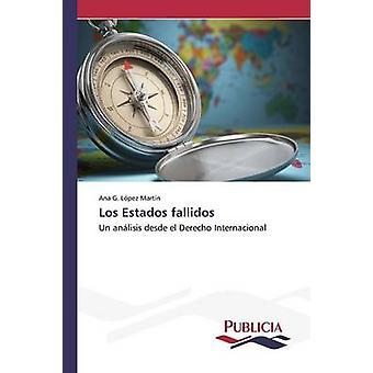 Los Estados fallidos by Lpez Martn Ana G.