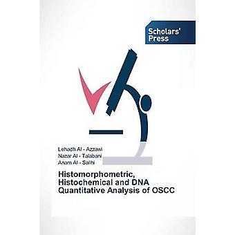 Histomorphometric Histochemical and DNA Quantitative Analysis of OSCC by Al Azzawi Lehadh