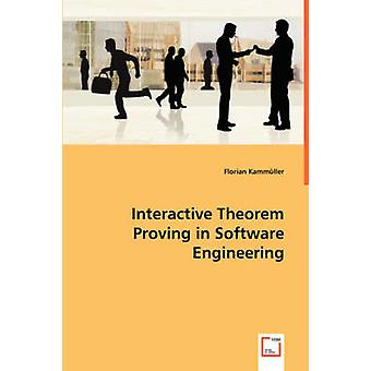 Interactive Theorem Proving in Software Engineering by Kammller & Florian