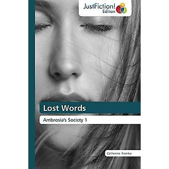 Lost Words by Framke Catherine