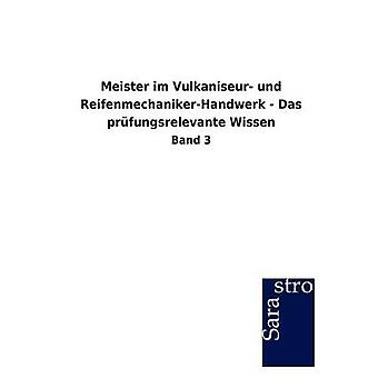 Meister im Vulkaniseur und ReifenmechanikerHandwerk  Das prfungsrelevante Wissen by Sarastro GmbH