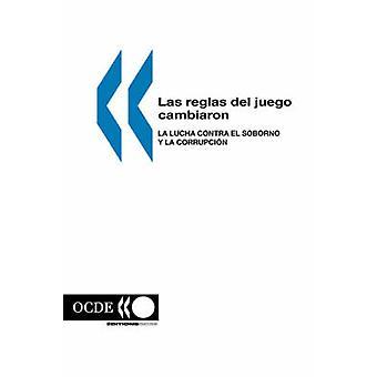Las reglas del juego cambiaron  La lucha contra el soborno y la corrupcin by OECD Publishing