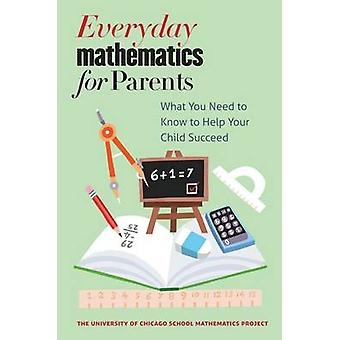 Everyday Mathematics for Parents - What You Need to Know to Help Your