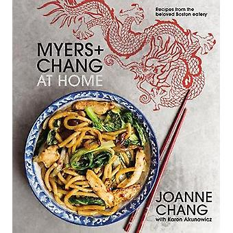Myers and Chang at Home - Recipes from the Beloved Boston Eatery by Jo