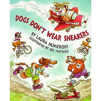Dogs Don't Wear Sneakers by Laura Numeroff - Joe Mathieu - 9780671795