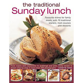 The Traditional Sunday Lunch - Favourite Dishes for Family Meals - wit