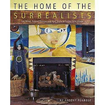 The Home of the Surrealists - Lee Miller - Roland Penrose and Their Ci