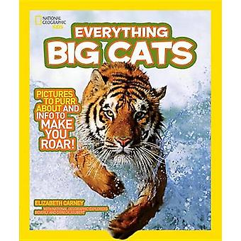 National Geographic Kids Everything Big Cats by Elizabeth Carney - 97