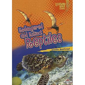 Endangered and Extinct Reptiles by Jennifer Boothroyd - 9781467723732