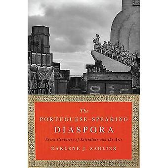 The Portuguese-Speaking Diaspora - Seven Centuries of Literature and t