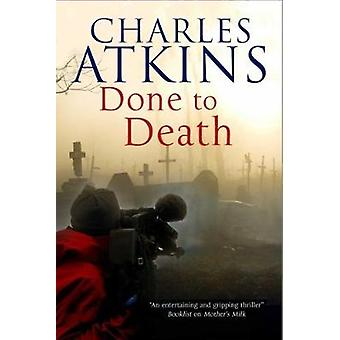 Done to Death by Charles Atkins - 9781847518002 Book