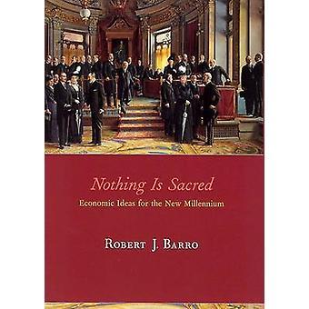 Nada é sagrado - ideias econômicas para o novo milénio por Robert J.