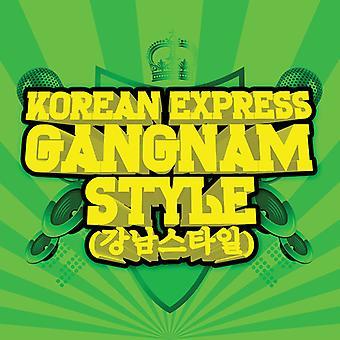 Koreanische Express - Gangnam Style Extended Mix USA import