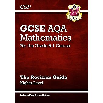 New GCSE Maths AQA Revision Guide: Higher - for the Grade 9-1 Course (with Online Edition) (Paperback) by Cgp Books Cgp Books