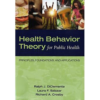 Health Behavior Theory For Pu (Paperback) by Diclemente Ralph J. Salazar Laura F. Crosby Richard A.