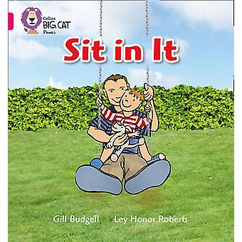 SIT IN IT by Gill Budgell &  Collins Big Cat