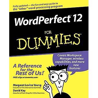 WordPerfect 12 für Dummies von Margaret Levine Young - David C. Kay-
