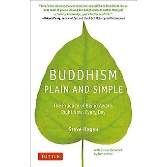 Buddhismus-schlicht und einfach - die Praxis des Seins bewusst gerade jetzt - Ev