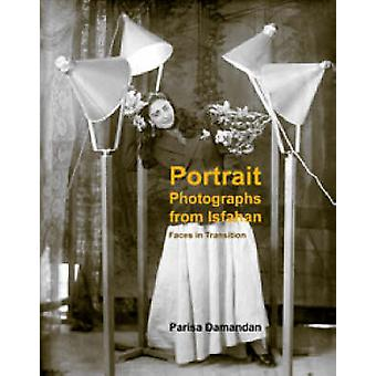 Portrait Photographs from Isfahan - Faces in Transition 1920-1950 by P