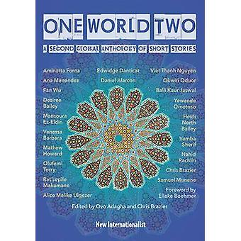 One World Two - A Second Global Anthology of Short Stories by Elleke B