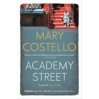 Academy Street (Main) by Mary Costello - 9781782114208 Book