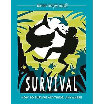 Survival - How to survive anything - anywhere by Guy Campbell - 978178