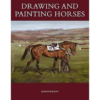 Drawing and Painting Horses by Alison Wilson - 9781847975997 Book
