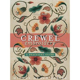 Crewel Embroidery - A Practical Guide by Shelagh Amor - 9781863514996