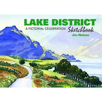 Lake District Sketchbook - A Pictorial Celebration (2nd Revised editio