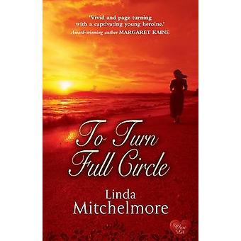 To Turn Full Circle by Linda Mitchelmore - 9781906931728 Book