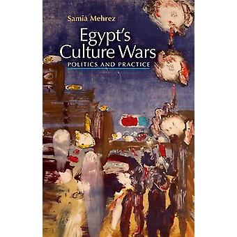 Egypt's Culture Wars by Samia Mahrez - 9789774163746 Book