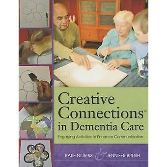 Creative Connections i DemensOmsorg - engagerende aktiviteter til at forbedre