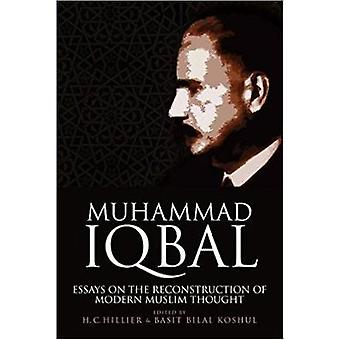 Muhammad Iqbal - Essays on the Reconstruction of Modern Muslim Thought