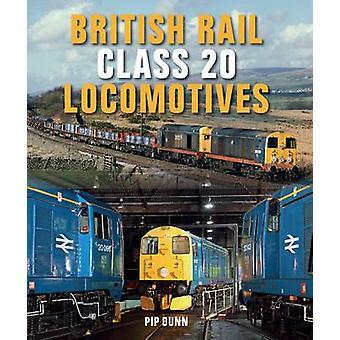 British Rail Class 20 locomotive di Pip Dunn - 9781785000980 libro