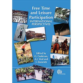 Free Time and Leisure Participation - International Perspectives by G.